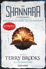 Terry  Brooks - Die Shannara-Chroniken: Die dunkle Gabe von Shannara 1 - Elfenwächter
