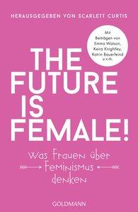Scarlett  Curtis  (Hrsg.) - The future is female!