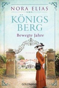 Nora  Elias - Königsberg. Bewegte Jahre