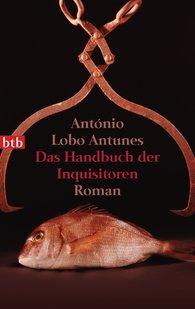 António  Lobo Antunes - Das Handbuch der Inquisitoren