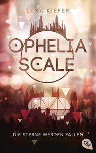 Lena  Kiefer - Ophelia Scale - Die Sterne werden fallen