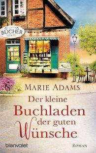 Marie  Adams - Der kleine Buchladen der guten Wünsche