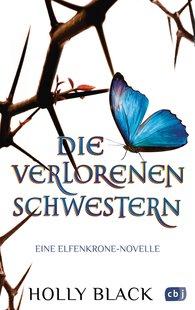 Holly  Black - Die verlorenen Schwestern - Eine Elfenkrone-Novelle