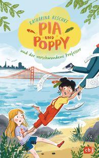 Katharina  Reschke - Pia & Poppy und der verschwundene Professor