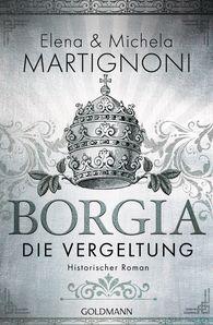Elena  Martignoni, Michela  Martignoni - Borgia - Die Vergeltung