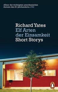 Richard  Yates - Elf Arten der Einsamkeit