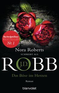 J.D.  Robb - Das Böse im Herzen