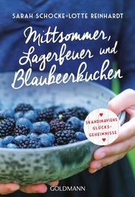 Sarah  Schocke, Lotte  Reinhardt - Mittsommer, Lagerfeuer und Blaubeerkuchen