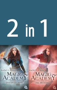 Rachel E.  Carter - Magic Academy 1+2:  - Das erste Jahr / Die Prüfung (2in1-Bundle)