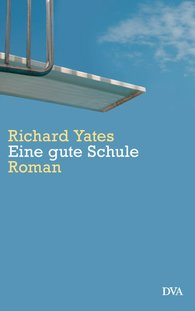 Richard  Yates - Eine gute Schule