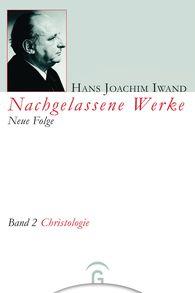 Hans Joachim  Iwand, Hans-Iwand-Stiftung  (Hrsg.) - Christologie