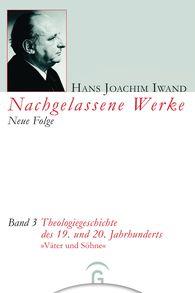 Hans Joachim  Iwand, Hans-Iwand-Stiftung  (Hrsg.) - Theologiegeschichte des 19. und 20. Jahrhunderts