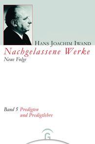 Hans Joachim  Iwand, Hans-Iwand-Stiftung  (Hrsg.) - Predigten und Predigtlehre