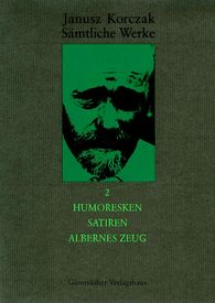 Janusz  Korczak - Humoresken, Satiren, Albernes Zeug
