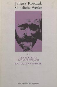Janusz  Korczak - Der Bankrott des kleinen Jack. Kajtuś, der Zauberer