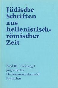 Jürgen  Becker - Die Testamente der zwölf Patriarchen