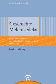 Christfried  Böttrich - Geschichte Melchisedeks