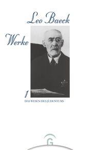 Leo  Baeck, Albert H.  Friedlander  (Hrsg.), Bertold  Klappert  (Hrsg.) - Das Wesen des Judentums