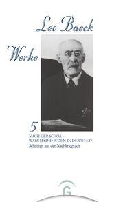 Leo  Baeck, Albert H.  Friedlander  (Hrsg.), Bertold  Klappert  (Hrsg.) - Nach der Schoa - Warum sind Juden in der Welt?