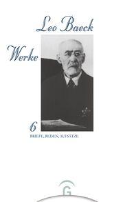 Leo  Baeck, Michael  Meyer  (Hrsg.) - Briefe, Reden, Aufsätze