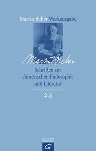 Martin  Buber, Irene  Eber  (Hrsg.) - Schriften zur chinesischen Philosophie und Literatur