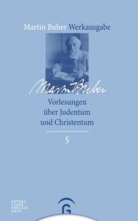 Martin  Buber, Orr  Scharf  (Hrsg.) - Vorlesungen über Judentum und Christentum