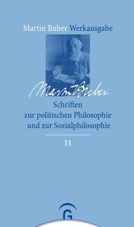 Martin  Buber, Francesco  Ferrari  (Hrsg.), Stefano  Franchini  (Hrsg.), Massimiliano  De Villa  (Hrsg.) - Schriften zur politischen Philosophie und zur Sozialphilosophie