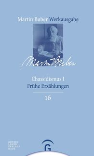 Martin  Buber, Ran  HaCohen  (Hrsg.), Bernd  Witte  (Hrsg.) - Chassidismus I