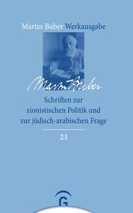 Martin  Buber, Samuel Hayim  Brody  (Hrsg.), Paul  Mendes-Flohr  (Hrsg.) - Schriften zur zionistischen Politik und zur jüdisch-arabischen Frage