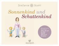 Stefanie  Stahl - Sonnenkind und Schattenkind