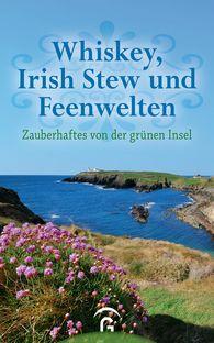 Christine  Jakob  (Hrsg.) - Whiskey, Irish Stew und Feenwelten