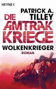 Patrick A.  Tilley - Wolkenkrieger - Die Amtrak-Kriege 1