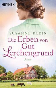Susanne  Rubin - Die Erben von Gut Lerchengrund