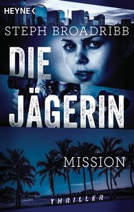Steph  Broadribb - Die Jägerin - Mission