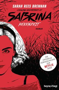 Sarah Rees  Brennan - Chilling Adventures of Sabrina: Hexenzeit