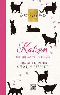 Shaun  Usher  (Hrsg.) - Katzen – Letters of Note