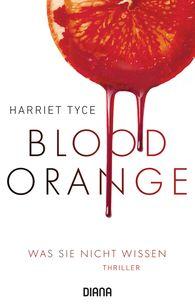 Harriet  Tyce - Blood Orange - Was sie nicht wissen