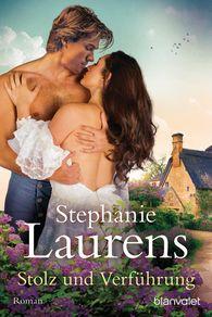 Stephanie  Laurens - Stolz und Verführung