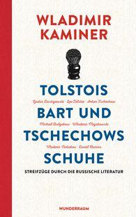 Wladimir  Kaminer - Tolstois Bart und Tschechows Schuhe