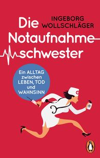 Ingeborg  Wollschläger - Die Notaufnahmeschwester