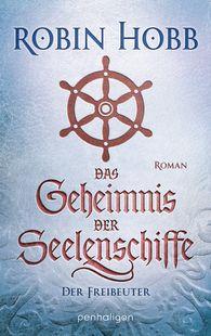 Robin  Hobb - Das Geheimnis der Seelenschiffe - Der Freibeuter