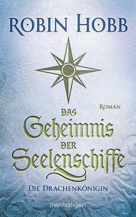 Robin  Hobb - Das Geheimnis der Seelenschiffe - Die Drachenkönigin
