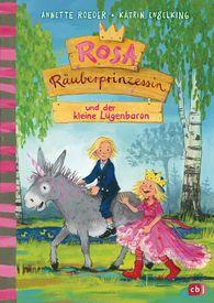 Annette  Roeder - Rosa Räuberprinzessin und der kleine Lügenbaron