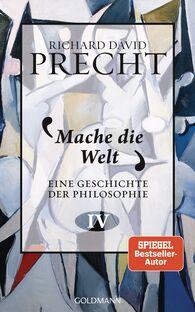 Richard David  Precht - Mache die Welt