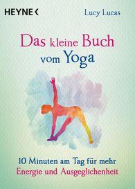 Lucy  Lucas - Das kleine Buch vom Yoga