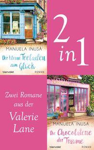 Manuela  Inusa - Die Valerie-Lane-Reihe Band 1 und 2: Der kleine Teeladen zum Glück / Die Chocolaterie der Träume (2in1-Bundle)