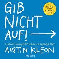 Austin  Kleon - Gib nicht auf!