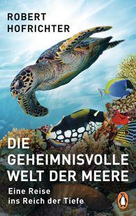 Robert  Hofrichter - Die geheimnisvolle Welt der Meere