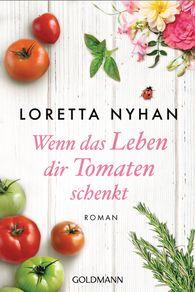 Loretta  Nyhan - Wenn das Leben dir Tomaten schenkt