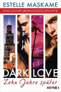 Estelle  Maskame - DARK LOVE - Zehn Jahre später